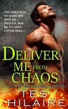 Deliver Me from Chaos ebook by Tes Hilaire