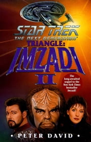 Star Trek: The Next Generation: Triangle: Imzadi II ebook by Peter David