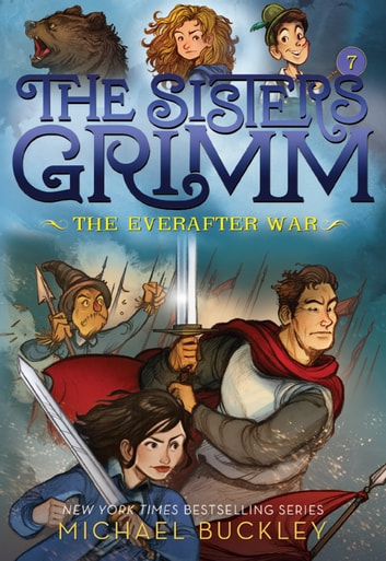 The Everafter War (The Sisters Grimm #7) - 10th Anniversary Edition ebook by Michael Buckley