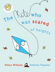 The Kite Who Was Scared of Heights ebook by Simon Williams