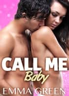 Call me Baby - volume 2 ebook by Emma Green