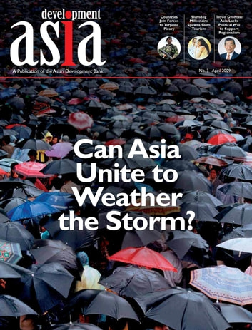 Development Asia—Can Asia Unite to Weather the Storm? - April 2009 ebook by Asian Development Bank