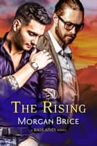 The Rising - A Badlands Novel ebook by Morgan Brice