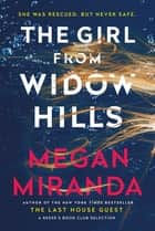 The Girl from Widow Hills - From the New York Times bestselling author of the Reese Witherspoon's Book Club Pick, The Last House Guest ebook by Megan Miranda