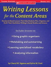 Writing Lessons for the Content Areas: Standards-Based Lessons That Help Students Plan, Organize, and Draft Their Nonfiction Writing in Social Studies ebook by Sigmon, Cheryl M.