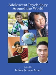 Adolescent Psychology Around the World ebook by Jeffrey Jensen Arnett