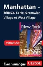 Manhattan - TriBeCa, SoHo, Greenwich Village et West Village ebook by Collectif Ulysse, Collectif