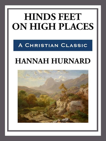 Hinds Feet on High Places ebook by Hannah Hurnard