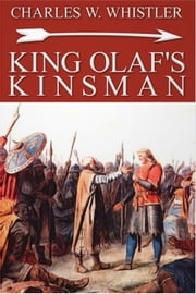 King Olaf's Kinsman ebook by Charles Whistler