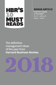 "HBR's 10 Must Reads 2018 - The Definitive Management Ideas of the Year from Harvard Business Review (with bonus article ""Customer Loyalty Is Overrated"") (HBR's 10 Must Reads) ebook by Harvard Business Review, Robert S. Kaplan, Michael E. Porter,..."