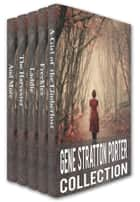 Gene Stratton-Porter Collection: A Girl of the Limberlost, Freckles, Laddie, The Harvester, A Daughter of the Land, At the Foot of the Rainbow, Her Fatther's Daughter, Michale O'Halloran ebook by Gene Stratton-Porter