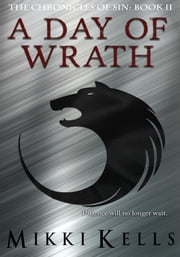 A Day of Wrath ebook by Mikki Kells