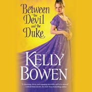 Between the Devil and the Duke audiobook by Kelly Bowen