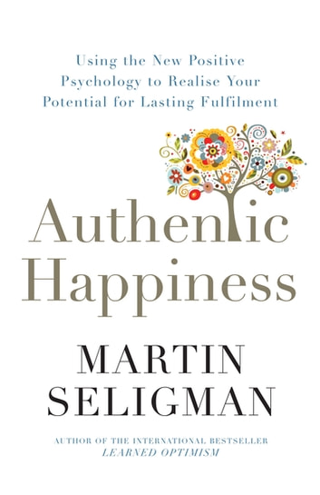 Authentic Happiness ebook by Martin Seligman