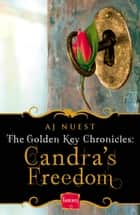 Candra's Freedom (The Golden Key Chronicles, Book 2) ebook by AJ Nuest