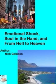 Emotional Shock, Soul in the Hand, and From Hell to Heaven ebook by Nick Gabison