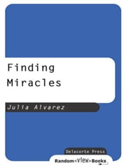 Finding Miracles ebook by Julia Alvarez