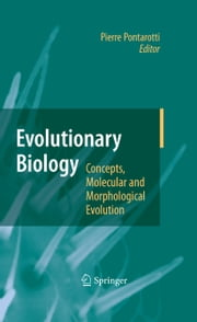 Evolutionary Biology - Concepts, Molecular and Morphological Evolution ebook by Pierre Pontarotti