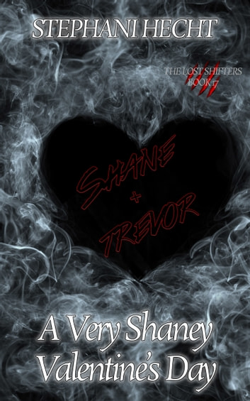A Very Shaney Valentine's Day (Lost Shifters Book 17) ebook by Stephani Hecht