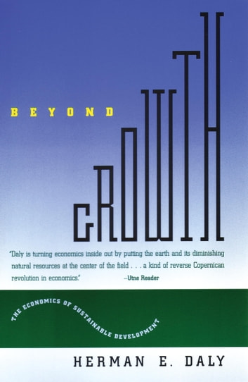 Beyond Growth - The Economics of Sustainable Development ebook by Herman E. Daly