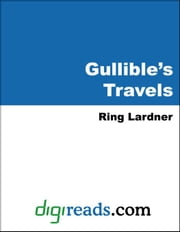 Gullible's Travels ebook by Lardner, Ring