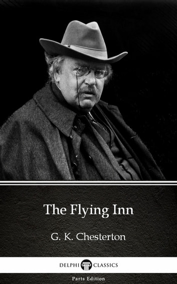 The Flying Inn by G. K. Chesterton (Illustrated) ebook by G. K. Chesterton