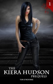 The Kiera Hudson Prequels (Book One) ebook by Tim O'Rourke