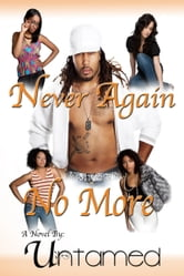 Never Again...No More ebook by Untamed