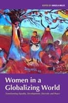 Women in a Globalizing World ebook by Angela Miles