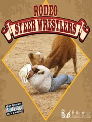 Rodeo Steer Wrestlers ebook by Lynn Stone,Britannica Digital Learning