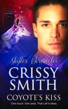 Coyote's Kiss ebook by Crissy Smith