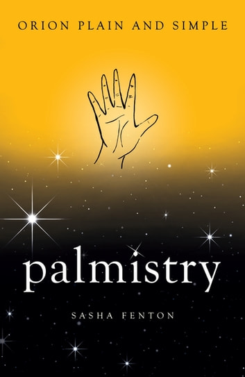 Palmistry, Orion Plain and Simple ebook by Sasha Fenton