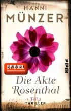 Die Akte Rosenthal – Teil 2 - Showdown ebook by Hanni Münzer