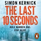 The Last 10 Seconds - (Tina Boyd 5) audiobook by Simon Kernick