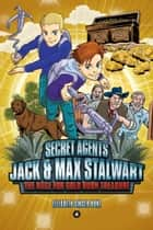Secret Agents Jack and Max Stalwart - The Race for Gold Rush Treasure: USA (Book 4) ebook by Brian Williamson, Elizabeth Singer Hunt