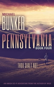 PENNSYLVANIA 4: Thou Shalt Not - Pennsylvania, #4 ebook by Michael Bunker