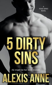 5 Dirty Sins ebook by Alexis Anne