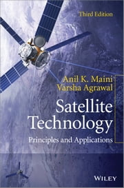 Satellite Technology - Principles and Applications ebook by Maini,Varsha Agrawal