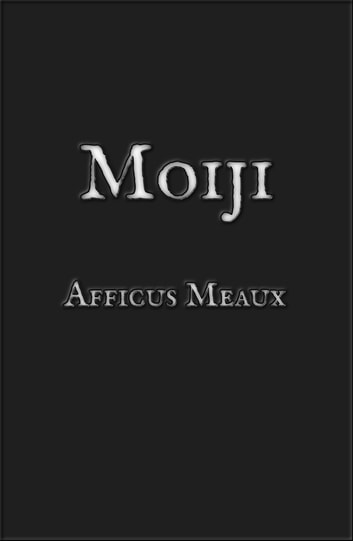 Moiji eBook by Afficus Meaux