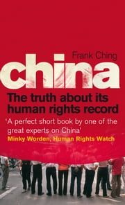 China - The Truth About Its Human Rights Record ebook by Frank Ching