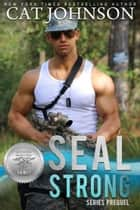 SEAL Strong - A Second Chances Romance ebook by Cat Johnson, Suspense Sisters