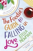 The Foodie's Guide to Falling in Love ebook by