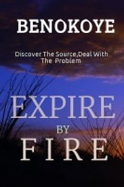 Expire by Fire ebook by Benedict Okoye