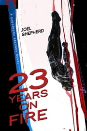 23 Years on Fire - A Cassandra Kresnov Novel ebook by Joel Shepherd
