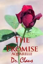 The Promise (Aquarelle) ebook by Dr. Claus