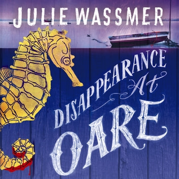 Disappearance at Oare audiobook by Julie Wassmer