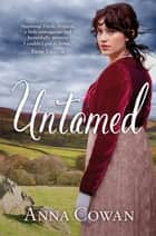 Untamed - Destiny Romance ebook by Anna Cowan