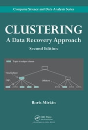Clustering: A Data Recovery Approach, Second Edition ebook by Mirkin, Boris