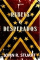 REBELS & DESPERADOS ebook by John R. Stuart