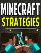 Minecraft Strategy Guide - Tips & Hints to Dominate! ebook by Aqua Apps
